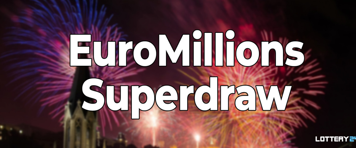 The Next EuroMillions Superdraw has been Announced